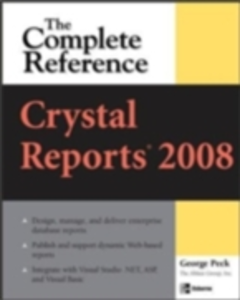 Ebook in inglese Crystal Reports 2008: The Complete Reference Peck, George
