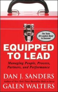 Ebook in inglese Equipped to Lead: Managing People, Partners, Processes, and Performance Sanders, Dan , Walters, Galen
