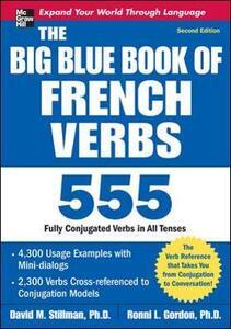 The Big Blue Book of French Verbs, Second Edition - David M. Stillman,Ronni L. Gordon - cover