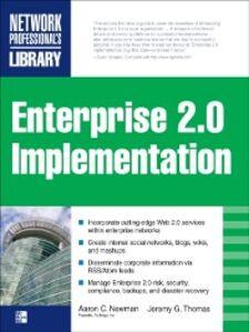 Ebook in inglese ENTERPRISE 2.0 IMPLEMENTATION Newman, Aaron , Thomas, Jeremy