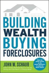 Building Wealth Buying Foreclosures - John W. Schaub - cover