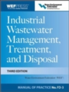 Ebook in inglese Industrial Wastewater Management, Treatment, and Disposal, 3e MOP FD-3 Federation, Water Environment
