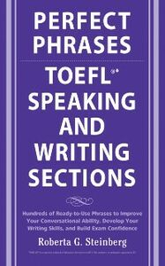 Ebook in inglese Perfect Phrases for the TOEFL Speaking and Writing Sections Steinberg, Roberta