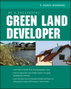 Ebook in inglese Be A Successful Green Land Developer Woodson, R.