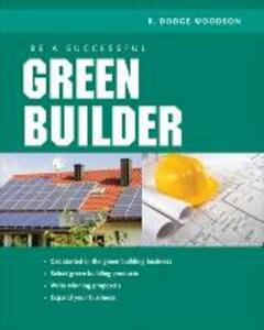 Be a Successful Green Builder - R. Dodge Woodson - cover