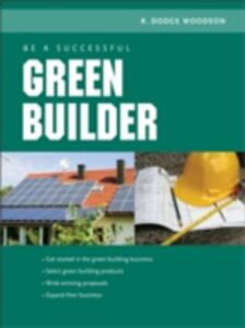 Ebook in inglese Be a Successful Green Builder Woodson, R.
