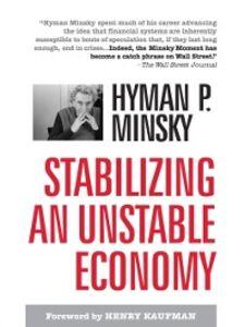 Ebook in inglese Stabilizing an Unstable Economy Minsky, Hyman