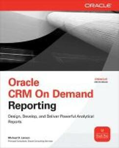Oracle CRM On Demand Reporting - Michael D. Lairson - cover