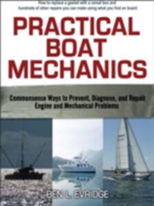 Ebook in inglese Practical Boat Mechanics: Commonsense Ways to Prevent, Diagnose, and Repair Engines and Mechanical Problems Evridge, Ben