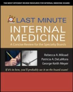 Ebook in inglese Last Minute Internal Medicine: A Concise Review for the Specialty Boards DeLaMora, Patricia , Meyer, George , Miksad, Rebecca