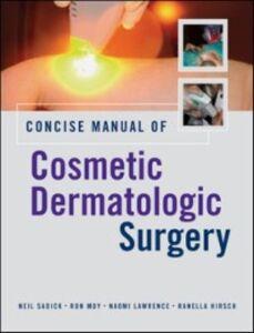 Foto Cover di Concise Manual of Cosmetic Dermatologic Surgery, Ebook inglese di AA.VV edito da McGraw-Hill Education
