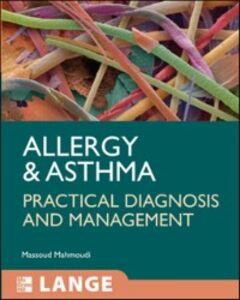 Foto Cover di Allergy and Asthma: Practical Diagnosis and Management, Ebook inglese di Massoud Mahmoudi, edito da McGraw-Hill Education