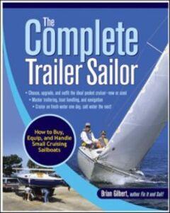 Foto Cover di Complete Trailer Sailor: How to Buy, Equip, and Handle Small Cruising Sailboats, Ebook inglese di Brian Gilbert, edito da McGraw-Hill Education