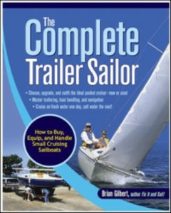Ebook in inglese Complete Trailer Sailor: How to Buy, Equip, and Handle Small Cruising Sailboats Gilbert, Brian