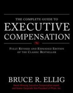 Ebook in inglese Complete Guide to Executive Compensation Ellig, Bruce