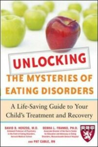 Ebook in inglese Unlocking the Mysteries of Eating Disorders Cable, Patti , Franko, Debra , Herzog, David