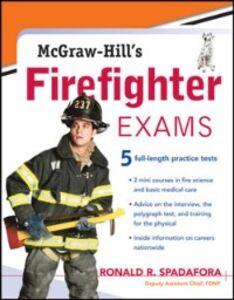 Foto Cover di McGraw-Hill's Firefighter Exams, Ebook inglese di Ronald Spadafora, edito da McGraw-Hill Education