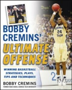 Foto Cover di Bobby Cremins' Ultimate Offense: Winning Basketball Strategies and Plays from an NCAA Coach's Personal Playbook, Ebook inglese di Bobby Cremins, edito da McGraw-Hill Education