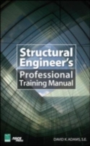 Ebook in inglese Structural Engineer s Professional Training Manual Adams, Dave K.