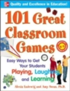 Ebook in inglese 101 Great Classroom Games Ludewig, Alexis , Swan, Dr. Amy