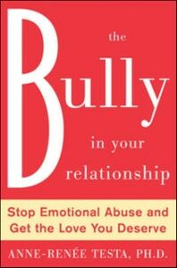 Ebook in inglese Bully in Your Relationship Testa, Anne-Renee