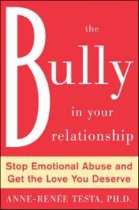 Foto Cover di Bully in Your Relationship, Ebook inglese di Anne-Renee Testa, edito da McGraw-Hill Education