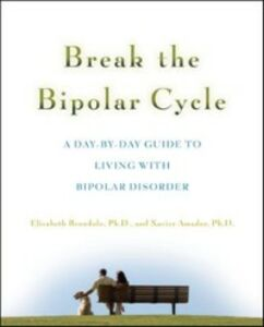 Foto Cover di Break the Bipolar Cycle, Ebook inglese di Elizabeth Brondolo,Xavier Amador, edito da McGraw-Hill Education