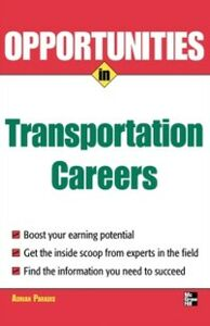 Foto Cover di Opportunities in Transportation Careers, Ebook inglese di Adrian Paradis, edito da McGraw-Hill Education