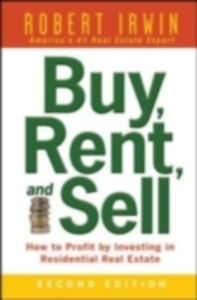 Ebook in inglese Buy, Rent, and Sell: How to Profit by Investing in Residential Real Estate Irwin, Robert