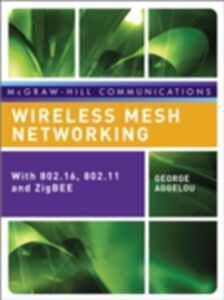 Ebook in inglese Wireless Mesh Networking Aggelou, George