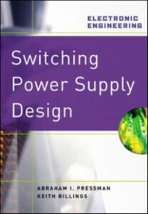 Ebook in inglese Switching Power Supply Design, 3rd Ed. Billings, Keith , Morey, Taylor , Pressman, Abraham