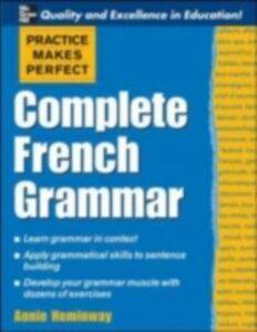 Ebook in inglese Practice Makes Perfect: Complete French Grammar Heminway, Annie