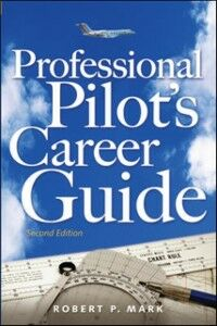 Ebook in inglese Professional Pilot's Career Guide Mark, Robert