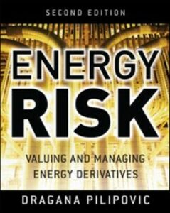 Ebook in inglese Energy Risk: Valuing and Managing Energy Derivatives Pilipovic, Dragana