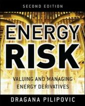 Energy Risk: Valuing and Managing Energy Derivatives