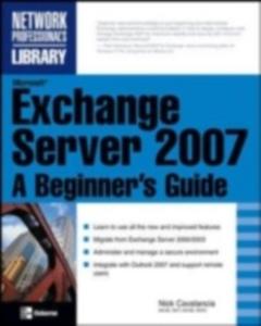 Ebook in inglese Microsoft Exchange Server 2007: A Beginner's Guide Cavalancia, Nick