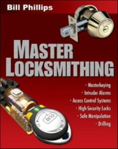 Foto Cover di Master Locksmithing, Ebook inglese di Bill Phillips, edito da McGraw-Hill Education