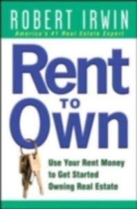 Foto Cover di Rent to Own: Use Your Rent Money to Get Started Owning Real Estate, Ebook inglese di Robert Irwin, edito da McGraw-Hill Education