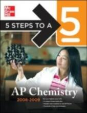 5 Steps to a 5 AP Chemistry, 2008-2009 Edition