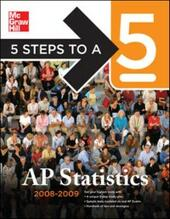 5 Steps to a 5 AP Statistics, 2008-2009 Edition