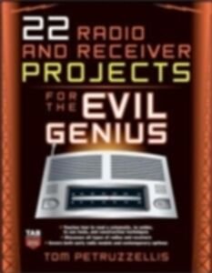 Ebook in inglese 22 Radio and Receiver Projects for the Evil Genius Petruzzellis, Thomas