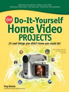 Ebook in inglese CNET Do-It-Yourself Home Video Projects Dreier, Troy
