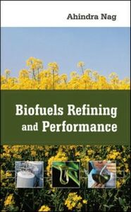 Ebook in inglese Biofuels Refining and Performance Nag, Ahindra