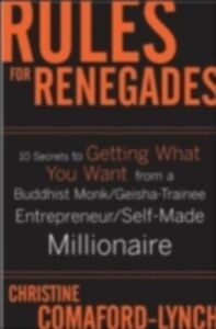 Foto Cover di Rules for Renegades: How to Make More Money, Rock Your Career, and Revel in Your Individuality, Ebook inglese di Christine Lynch, edito da McGraw-Hill Education
