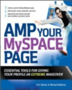 Ebook in inglese Amp Your MySpace Page Bellomo, Michael , Butow, Eric