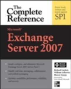 Ebook in inglese Microsoft Exchange Server 2007: The Complete Reference Lefkovics, William , Luckett, Richard , Suneja, Bharat