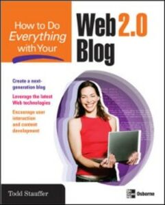 Ebook in inglese How to Do Everything with Your Web 2.0 Blog Stauffer, Todd