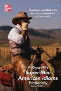 Foto Cover di McGraw-Hill's Super-Mini American Idioms Dictionary, 2e, Ebook inglese di Richard Spears, edito da McGraw-Hill Education