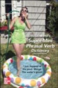 Foto Cover di McGraw-Hill's Super-Mini Phrasal Verb Dicitonary, Ebook inglese di Richard Spears, edito da McGraw-Hill Education