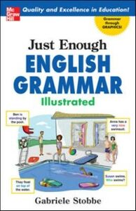 Ebook in inglese Just Enough English Grammar Illustrated Stobbe, Gabriele